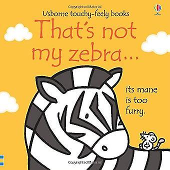 That's not my zebra... by Fiona Watt - 9781474950480 Book