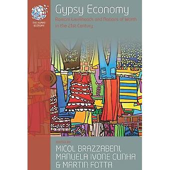 Gypsy Economy - Romani Livelihoods and Notions of Worth in the 21st Ce