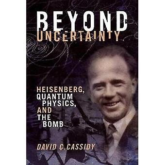 Beyond Uncertainty by Cassidy & David C.