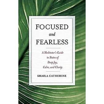 Focused and Fearless by Catherine & Shaila