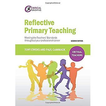 Reflective Primary Teaching - Meeting the Teachers' Standards througho