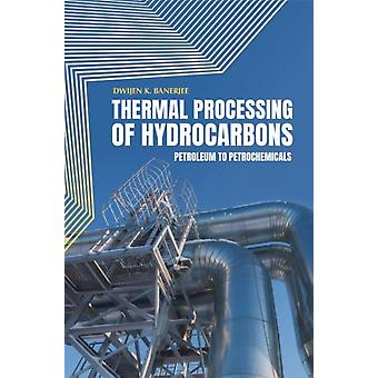 Thermal Processing of Hydrocarbons by Banerjee & Dwijen K.