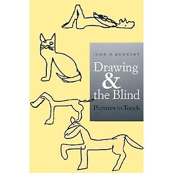 Drawing and the Blind - Pictures to Touch by John M. Kennedy - 9780300