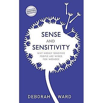 Sens et sensibilité - Comment les gens très sensibles sont câblés pour Wond