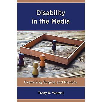 Handicap i medierne - Undersøgelse stigmatisering og identitet af Tracy R. Wo