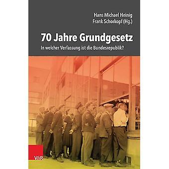 70 Jahre Grundgesetz - In welcher Verfassung ist die Bundesrepublik? b