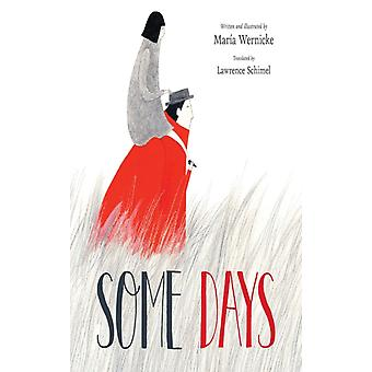 Some Days by Maria Wernicke & Translated by Lawrence Schimel