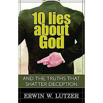 10 Lies about God And the Truths That Shatter Deception