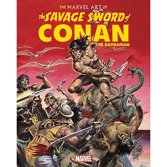 The Marvel Art Of Savage Sword Of Conan par Thomas & John Rhett
