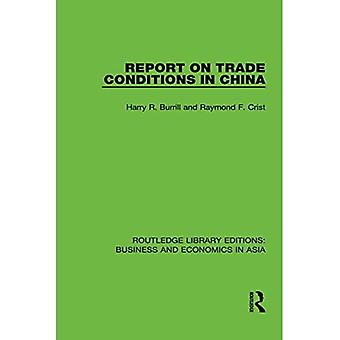 Report on Trade Conditions in China (Routledge Library� Editions: Business and Economics in Asia)