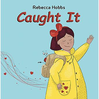 Caught It by Rebecca Hobbs