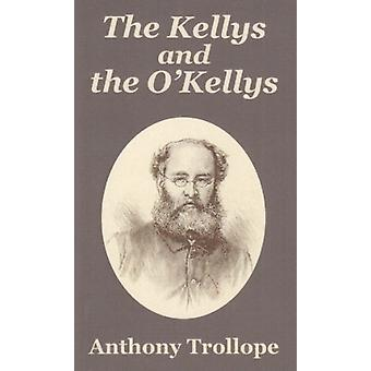 The Kellys and the O'Kellys by Anthony Trollope - 9781410104229 Book