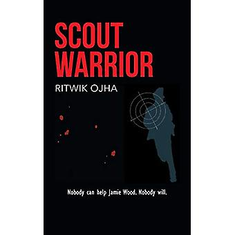 Scout Warrior by Ritwik Ojha - 9781482815603 Book