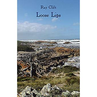 Loose Lips by Ray Clift - 9781760416058 Book