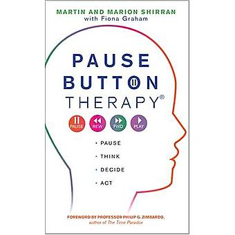 Pause Button Therapy - Pause - Think - Decide - Act von Martin Shirran