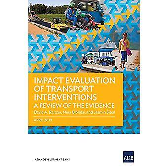 Impact Evaluation of Transport Interventions - A Review of the Evidenc