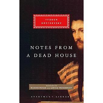 Notes from a Dead House Notes from a Dead House Everyman's Library CLASSICS