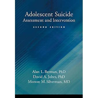Adolescent Suicide by Alan L. BermanDavid A. JobesMorton M. Silverman