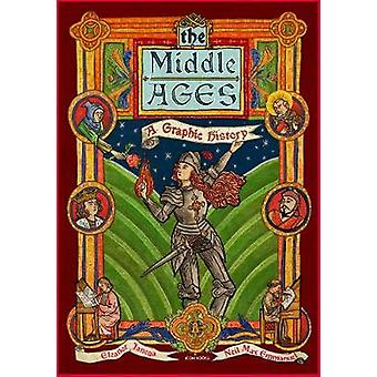 The Middle Ages A Graphic History Introducing