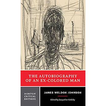 The Autobiography of an ExColored Man by Johnson & James Weldon