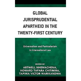 Global Jurisprudential Apartheid in the Twenty-First Century