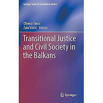 Transitional Justice and Civil Society in the Balkans (Springer Series in Transitional Justice)