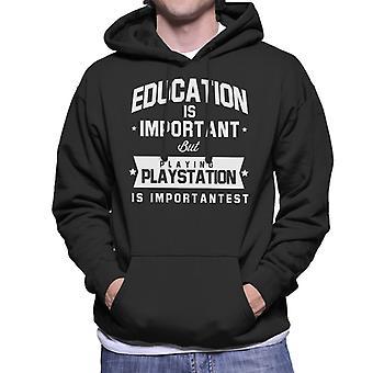 Bildung ist wichtig, sondern spielen Playstation ist wichtigst Herren Sweatshirt mit Kapuze