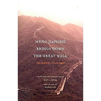 Meng Jiangnu Brings Down the Great Wall - Ten Versions of a Chinese Le