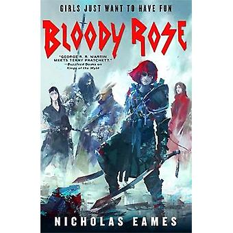 Bloody Rose - The Band - Book Two by Nicholas Eames - 9780356509044 Bo