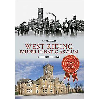 West Riding fattiglem galehus gjennom tid av merke Davis - 978144