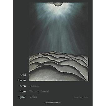 Extraña flor vista desde el espacio por Timoteo Daniel Welch - libro 9781609385040