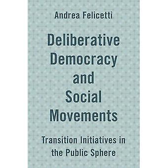 Deliberative Democracy and Social Movements - Transition Initiatives i