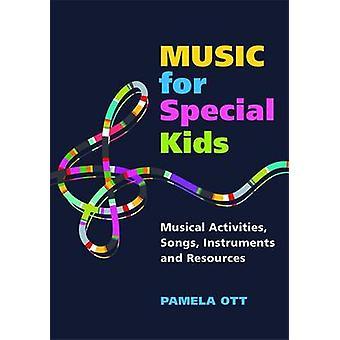 Musiikin erityiset lapset - musiikillista toimintaa - Songs - välineet ja