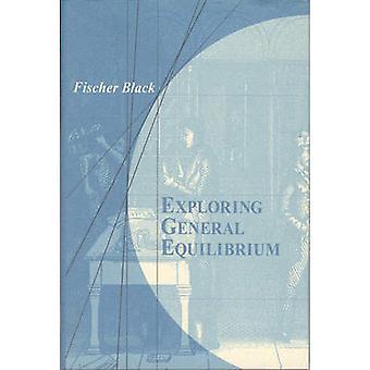 Exploring General Equilibrium by Fischer Black - Edward L. Glaeser -
