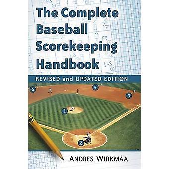 The Complete Baseball Scorekeeping Handbook (Revised and Updated ed)