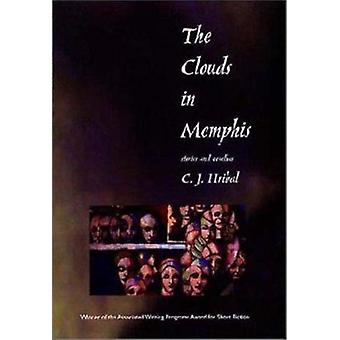 The Clouds in Memphis - Stories and Novellas by C.J. Hribal - 97815584