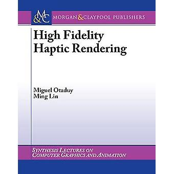 High Fidelity Haptic Rendering by Miguel Otaduy - Ming Lin - Brian Ba