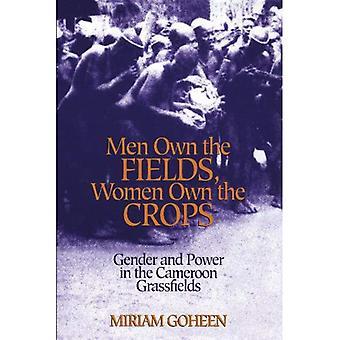 Hommes possèdent les champs, les femmes possèdent les cultures: Gender and Power in Cameroon Grassfields