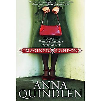 Imagined London: A Tour of the World's Greatest Fictional City (Literary Travel)