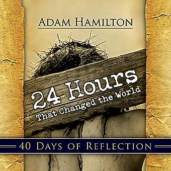 24 Hours That Changed the World: Daily Devotions Book