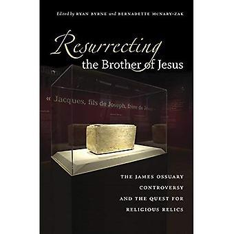 Resurrecting Jeesuksen veli: Jaakobin luuarkku ristiriitoja ja uskonnollisten pyhäinjäännösten pyrkimys