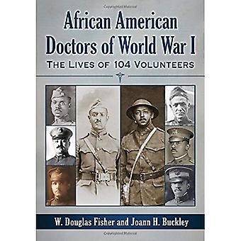 Afrikkalainen Amerikkalainen lääkärit 104 vapaaehtoisten elämän ensimmäinen maailmansota