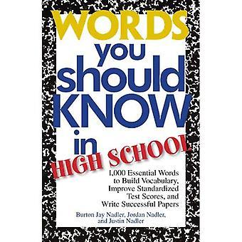 As palavras que você deve saber no ensino médio: 1000 palavras essenciais para construir o vocabulário, melhorar os resultados dos testes padronizados e escrever artigos de sucesso