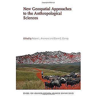 Neue Geospatial nähert sich der anthropologischen Wissenschaften (Schule für fortgeschrittene Forschung Advanced Seminar-Reihe)
