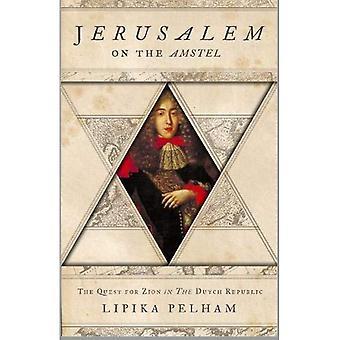Jerusalem på Amstel: sökandet efter Zion i den holländska republiken