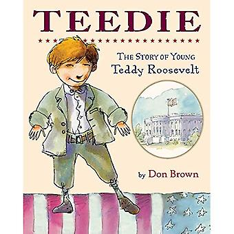 Teedie: The Story of Young� Teddy Roosevelt