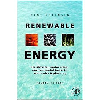 Renewable Energy Physics Engineering Environmental Impacts Economics  Planning by Sorensen & Bent