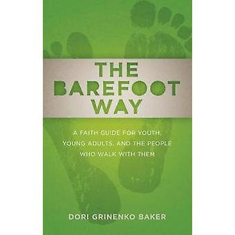 The Barefoot Way by Baker & Dori Grinenko