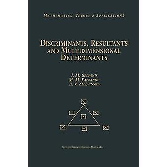 Discriminants Befunde und mehrdimensionalen Determinanten von Gelfand & Izrail M.