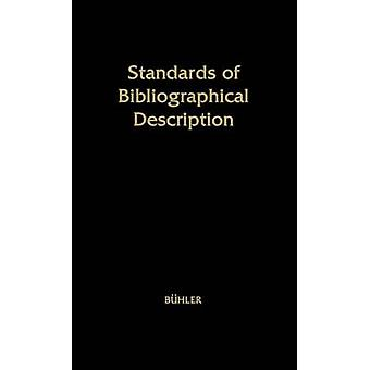 Standards of Bibliographical Description by Buhler & Curt Ferdinand